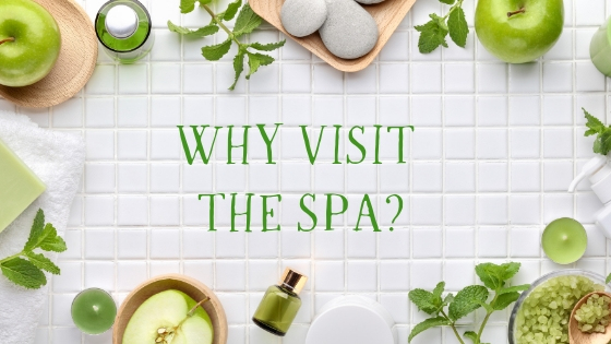 Why Visit the Spa?