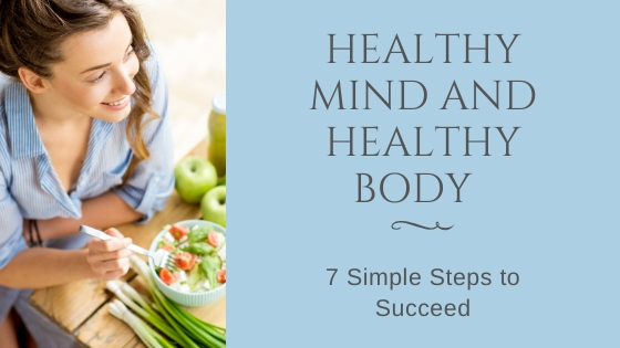 Healthy Mind and Healthy Body : 7 Simple Steps to Succeed