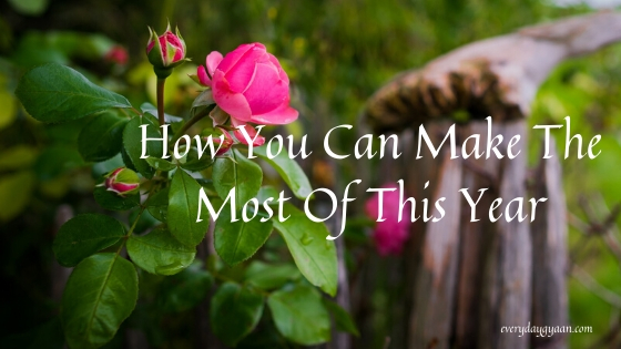 How You Can Make The Most Of This Year