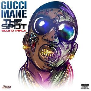 Gucci_Mane_The_Spot_soundtrack-front