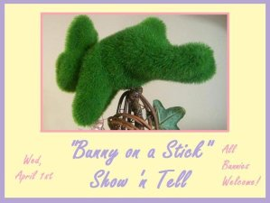 """""""Bunny on a Stick"""" Show 'n Tell Party!"""