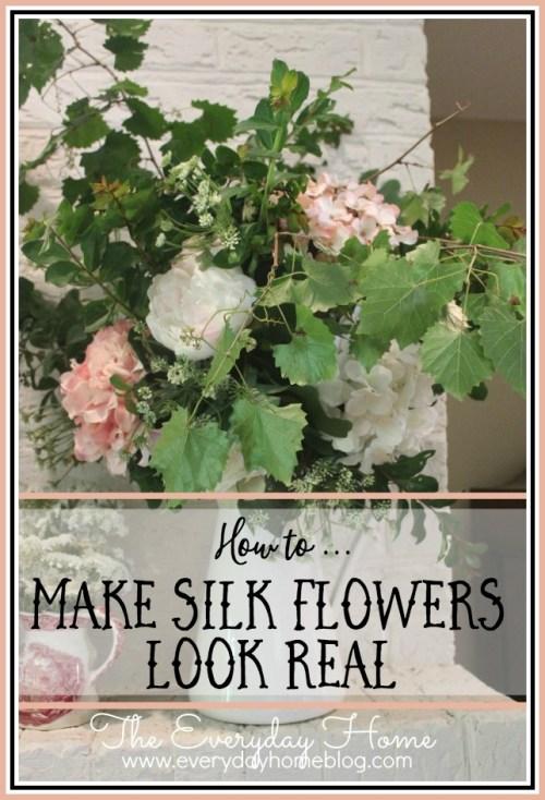 How to Make Silk Flowers Look Real   The Everyday Home   everydayhomeblog.com