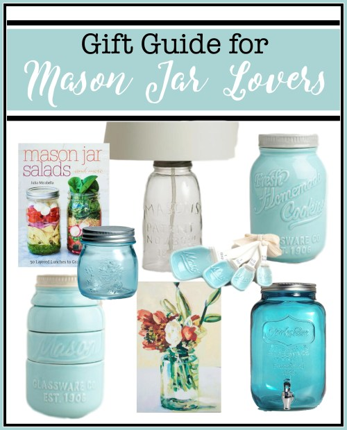 Gift Guide for Mason Jar Lovers | The Everyday Home | www.everydayhomeblog.com