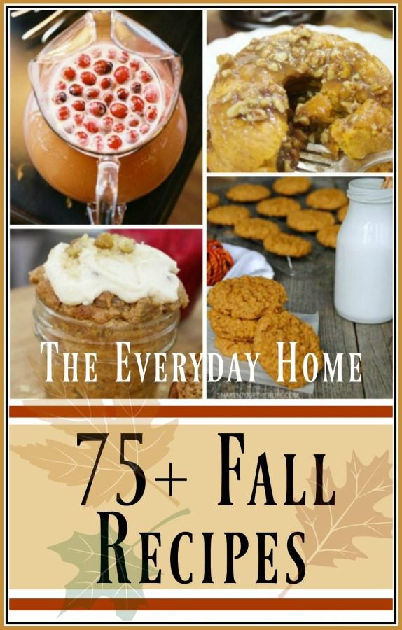more-than-75-fall-recipes | The Everyday Home | www.everydayhomeblog.com