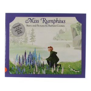 Miss Rumphius, by Barbara Cooney