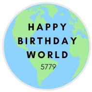 Happy Birthday World 5779