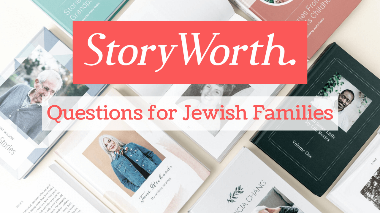 StoryWorth Questions for Jewish Families