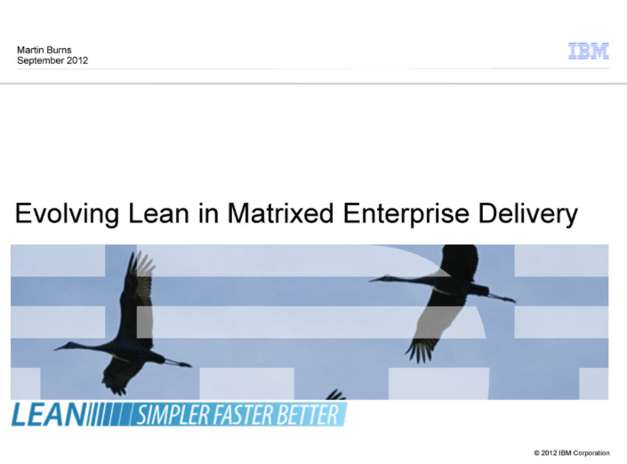 IBM: Evolving Lean in Matrixed Enterprise Delivery