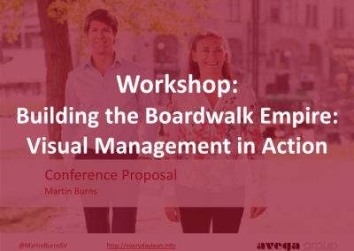 Workshop: Building the Boardwalk Empire: Gemba Management in Action