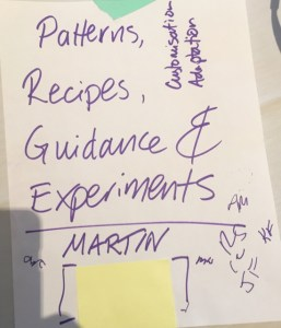 Patterns, Recipes, Guidance & Experiments
