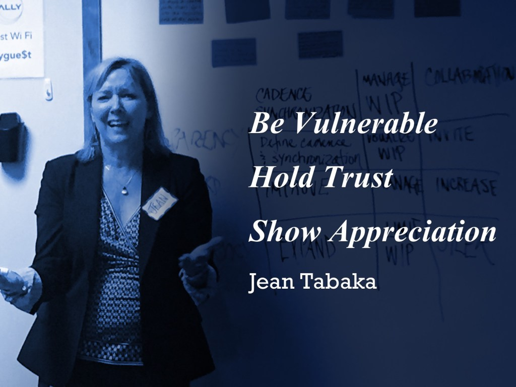 Be Vulnerable. Hold Trust. Show Appreciation. Jean Tabaka
