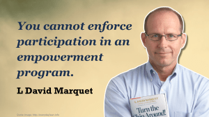 You cannot enforce participation in an empowerment programme - L David Marquet