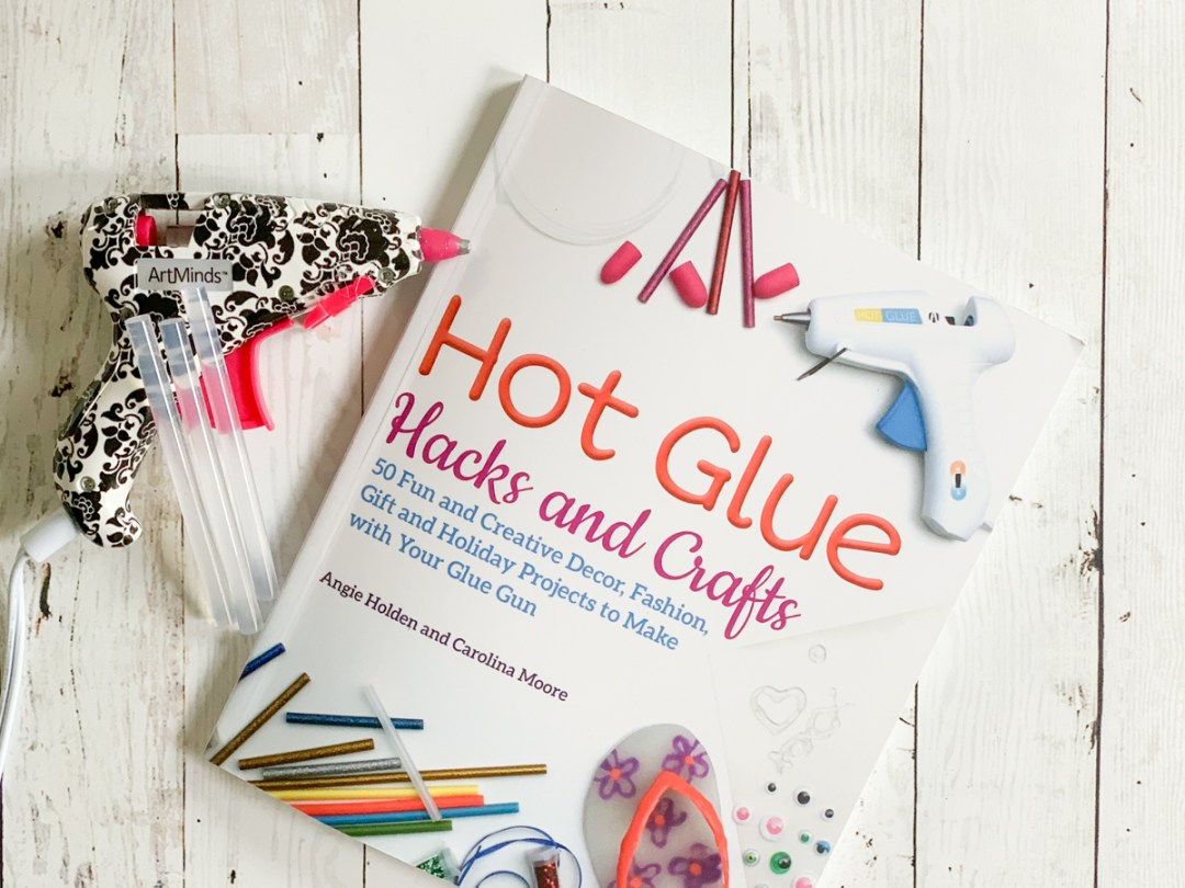 Hot Glue Gun Hacks and Crafts