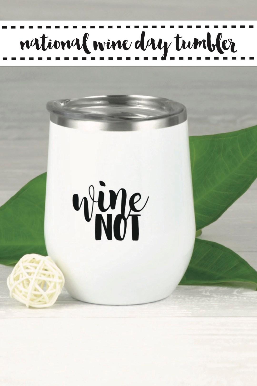Wine Not Wine Tumbler