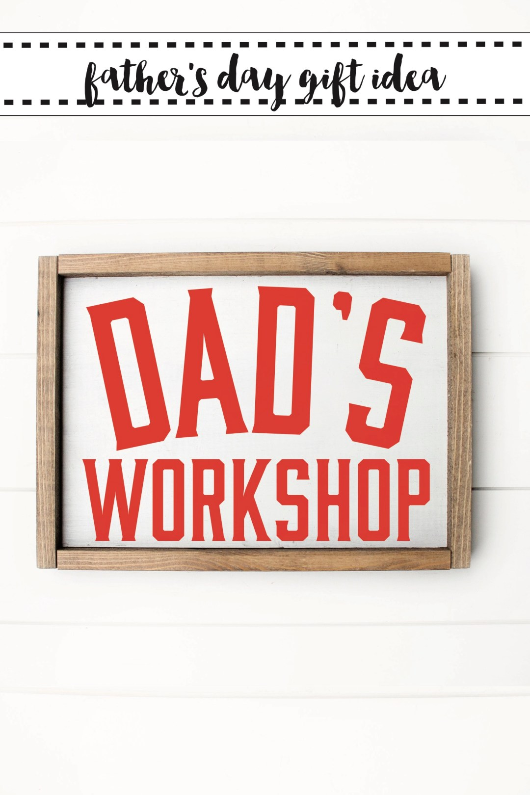 Dad's Workshop Father's Day Sign