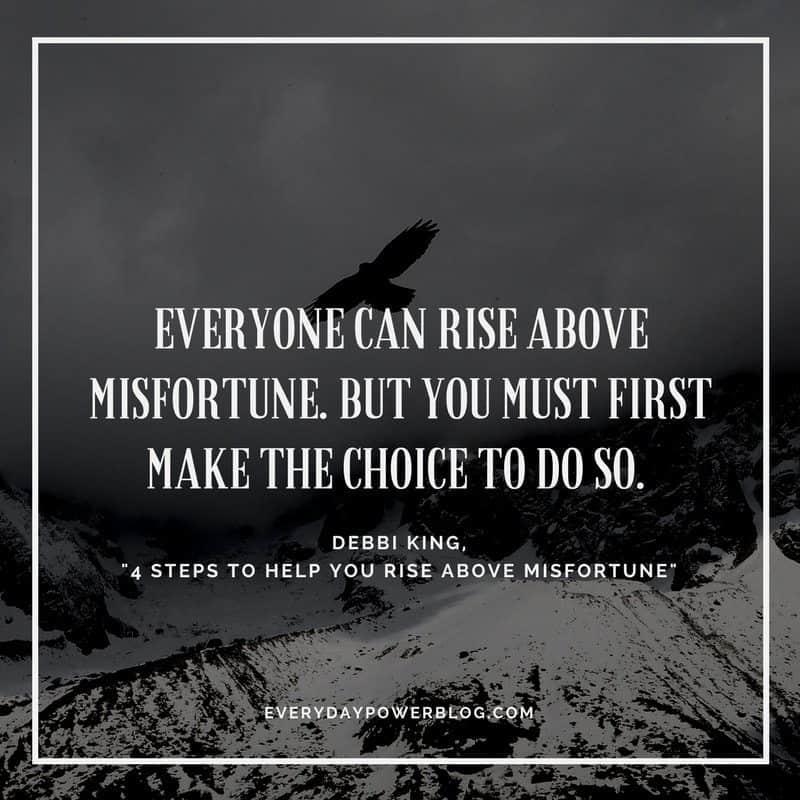 Rise Above Misfortune