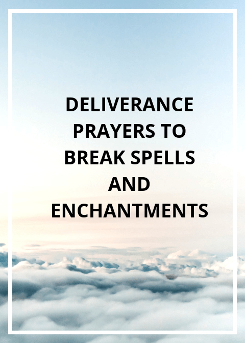 20 Deliverance Prayer To Break Curses And Spells | PRAYER POINTS