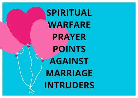 20 Spiritual Warfare Prayers Against Marriage Intruders