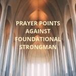 نقاط الصلاة ضد الرجل القوي التأسيسي