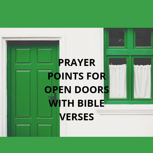 30 Prayers for open doors with bible verses | PRAYER POINTS