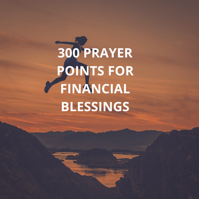 300 Prayer Points For Financial Blessings | PRAYER POINTS