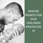 Gebedspunte vir die beskerming van ons kinders