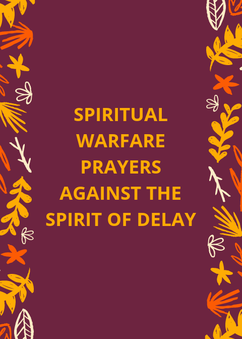 20 Spiritual warfare prayers against spirit of delay and