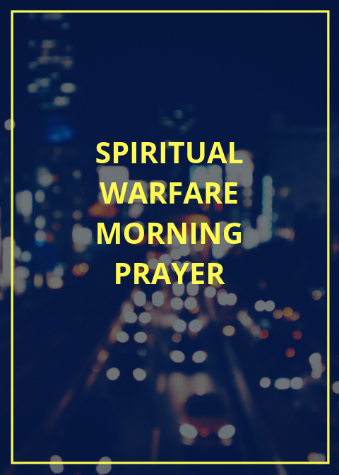 30 Early Morning Prayer Points For Spiritual Warfare