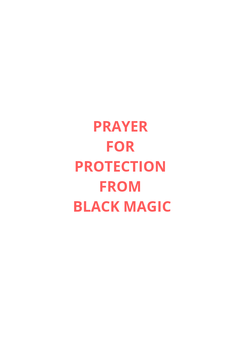 100 Prayer For Protection From Black Magic And Witchcraft