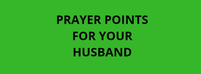 Prayer points for your husband