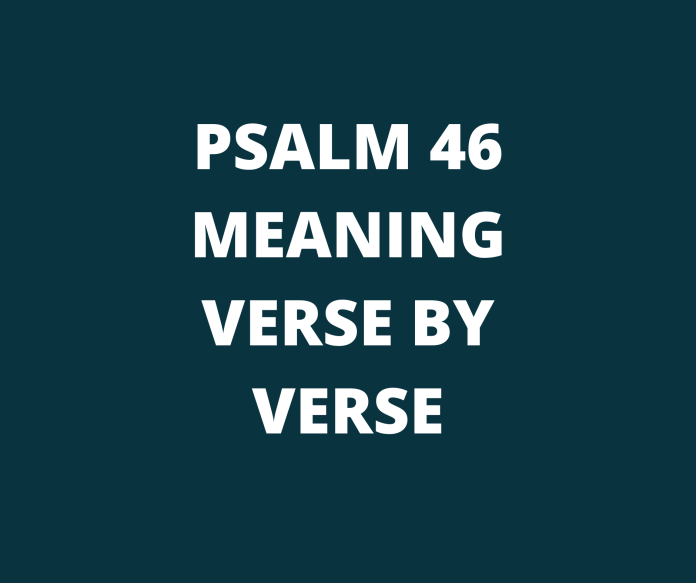 Salm 46 yn golygu pennill wrth adnod