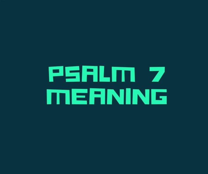 PSALM 7 beteken vers vir vers