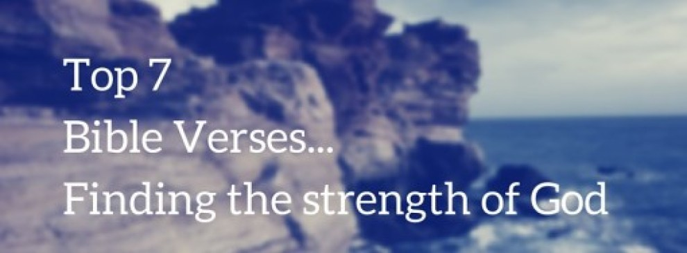 Top 7 Bible Verses-The Strength of God - Everyday Servant