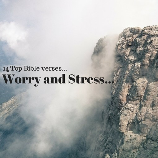 Bible Quotes About Anxiety And Stress: 14 Top Bible Verses-Worry And Stress