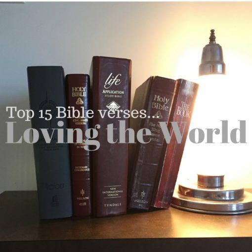 top 15 bible verses loving the world everyday servant