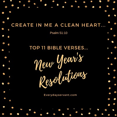 Top 11 Bible Verses-New Years Resolutions - Everyday Servant