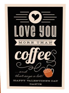 Love You More Than Coffee