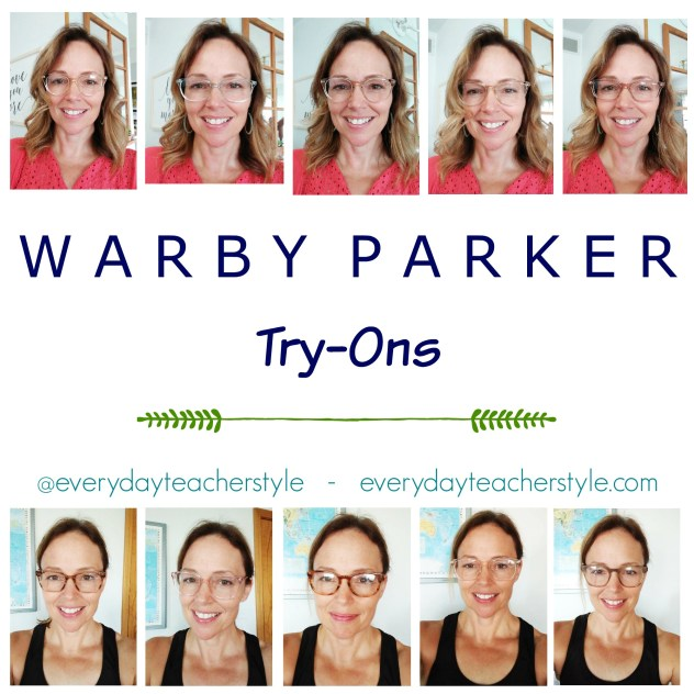 48dc03c65dc Warby Parker Try-Ons and Frame Reviews - EVERYDAY TEACHER STYLE