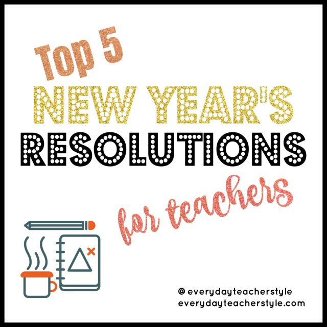 Top 5 New Year's Resolutions for Teachers