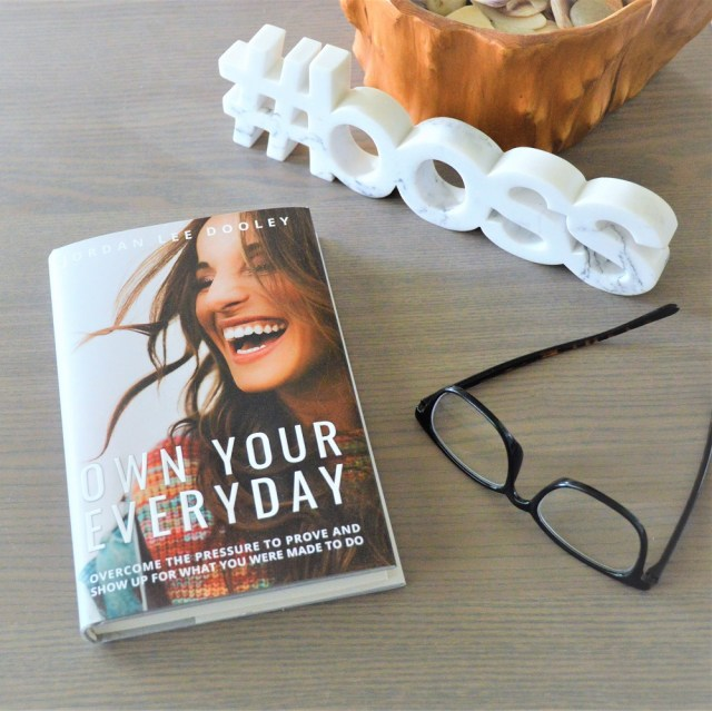 Own Your Everyday: Overcome the Pressure to Prove and Show Up For What You Were Made to Do Book Review