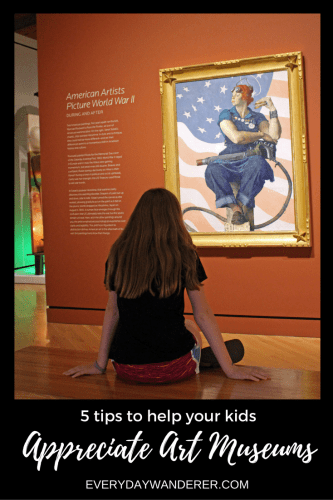 5 tips to help kids of all ages appreciate art museums (adults, too!) #art #artmuseum
