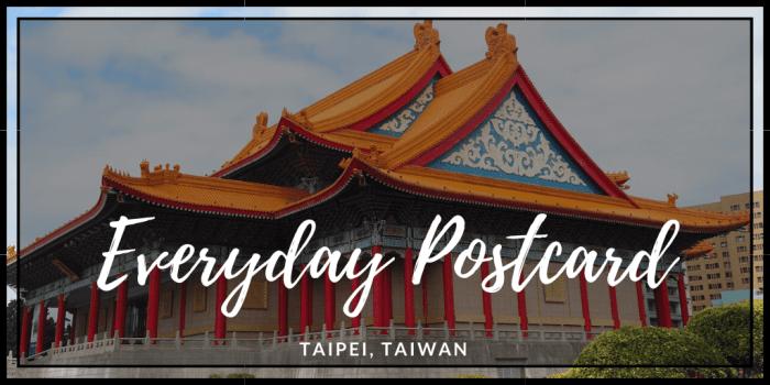 Everyday Postcard: Taipei, Taiwan