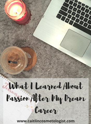 What I Learned About Passion After My Dream Career | Passion Quotes | Job Quotes | Wellness | Tips | Inspiration