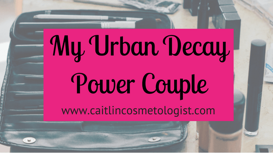 My Urban Decay Power Couple   Caitlin Cosmetologist