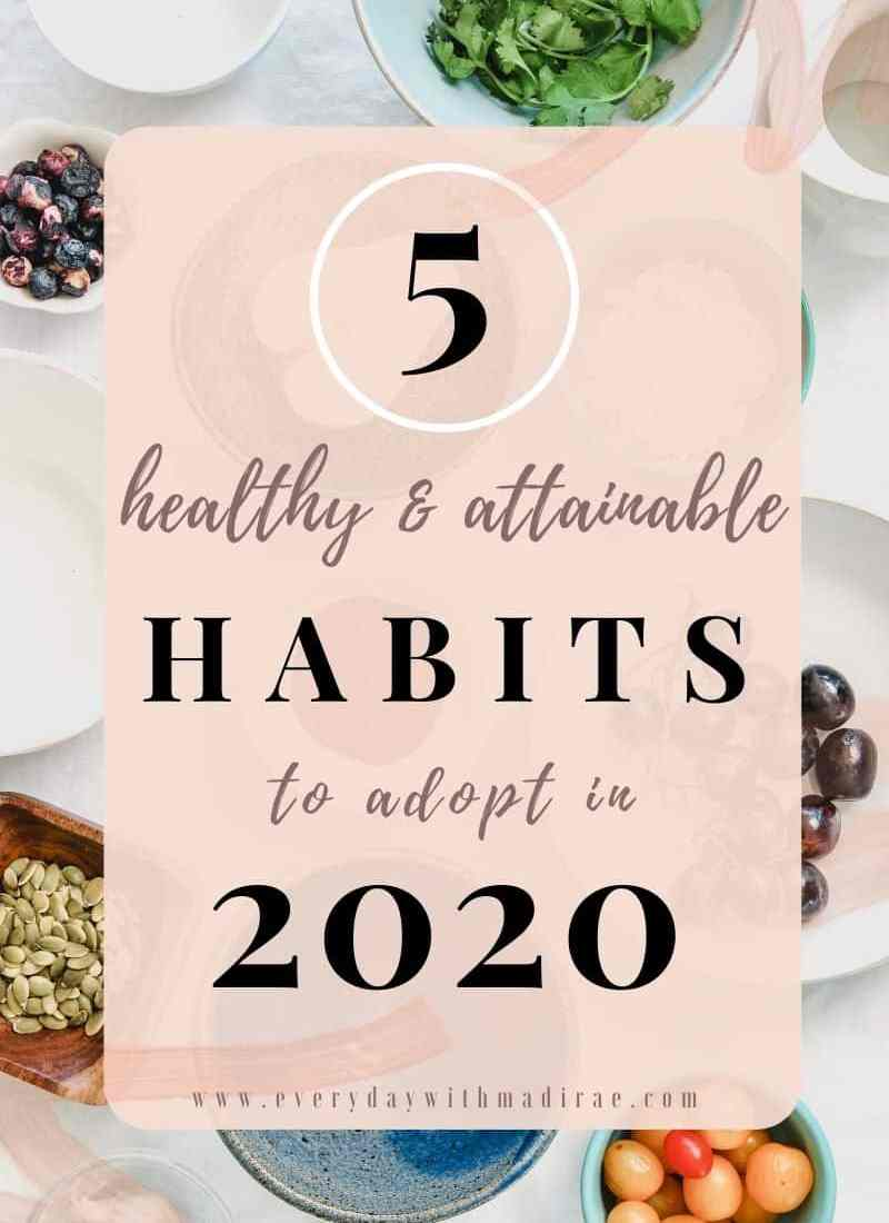 5 Healthy & Attainable Habits to Adopt in 2020
