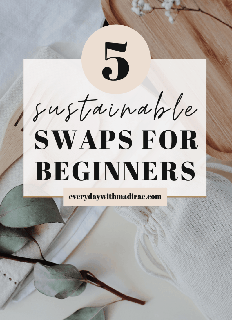 5 Easy Sustainable Swaps for Beginners