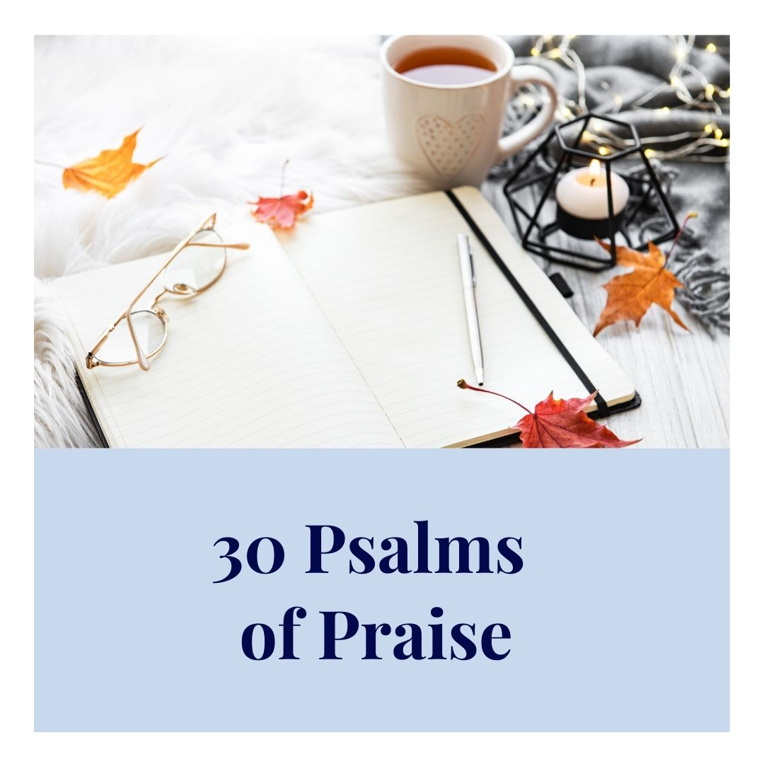 30 Psalms of praise