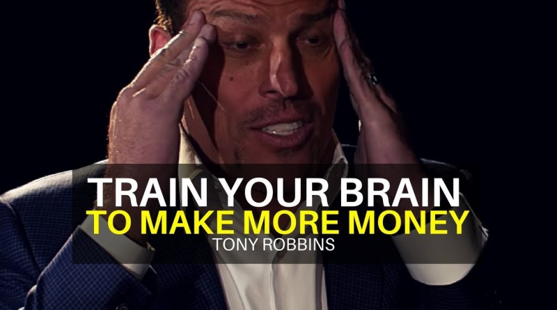 Tony Robbins: Train Your Brain To Make More Money (very motivational)