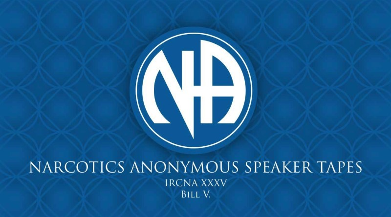 IRCNA XXXV: Bill V. (Narcotics Anonymous Speaker Tapes)