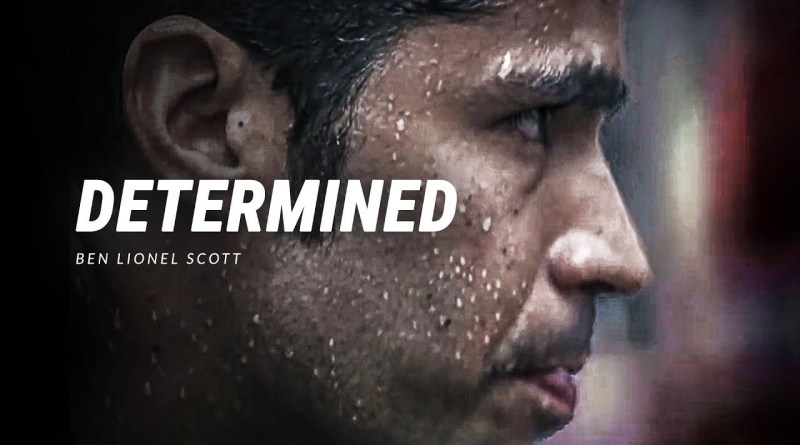 DETERMINED - Best Motivational Video